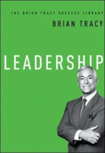 Leadership (The Brian Tracy Success Library)