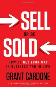 Sell or Be Sold- How to Get Your Way in Business and in Life