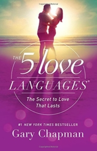 The 5 Love Languages- The Secret to Love that Lasts