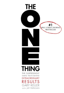 The ONE Thing- The Surprisingly Simple Truth Behind Extraordinary Results