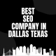 best seo company in dallas tx
